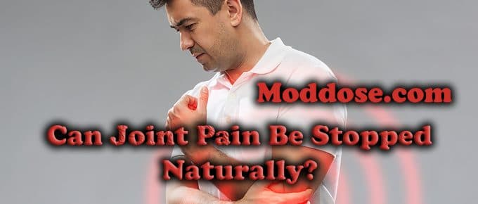 Can Joint Pain Be Stopped Naturally?