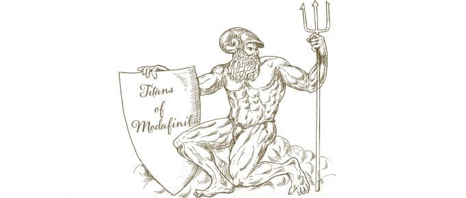 Titans of Modafinil